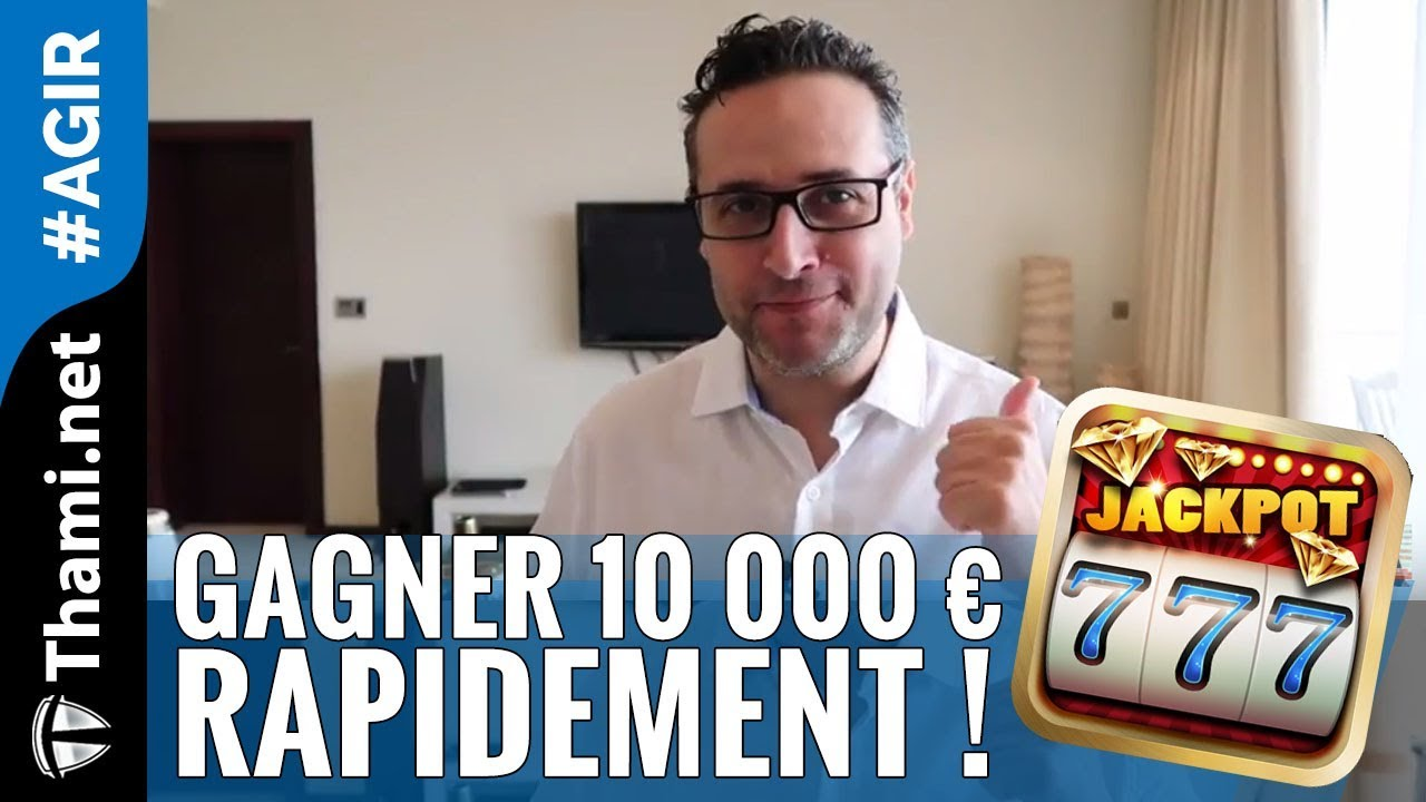 gagner 20 mille rapidement